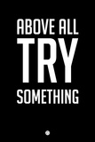 Above All Try Something 1 Wall Sign by  NaxArt