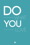 Do What You Love 3 Plastic Sign by  NaxArt