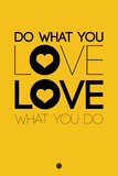 Do What You Love What You Do 2 Plastic Sign by  NaxArt