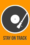 Stay on Track Vinyl 1 Plastic Sign by  NaxArt