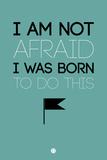 I Am Not Afraid 2 Plastskilt av  NaxArt