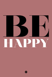 Be Happy 2 Plastic Sign by  NaxArt