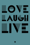 Love Laugh Live 4 Plastic Sign by  NaxArt