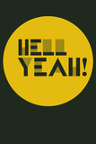 Hell Yeah! 3 Plastskilt av  NaxArt
