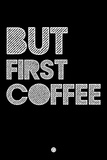 But First Coffee 2 Plastic Sign by  NaxArt