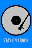 Stay on Track Vinyl 2 Plastic Sign by  NaxArt