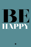Be Happy 1 Plastic Sign by  NaxArt