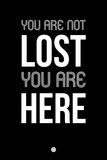 You are Not Lost Black Plastic Sign by  NaxArt
