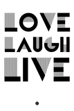 Love Laugh Live 3 Plastic Sign by  NaxArt