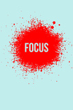 Focus Splatter 2 Wall Sign by  NaxArt