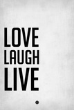 Love Laugh Live Grey Plastic Sign by  NaxArt
