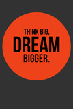 Think Big Dream Bigger Circle 1 Plastic Sign by  NaxArt