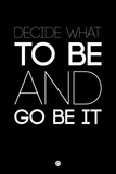 Decide What to Be and Go Be it 1 Plastic Sign by  NaxArt