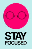 Stay Focused Circle 1 Plastic Sign by  NaxArt
