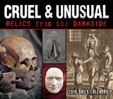 Cruel & Unusual: Relics from the Dark Side - 2016 Boxed Calendar Calendars