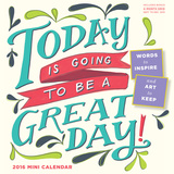 Today Is Going To Be A Great Day! - 2016 Mini Wall Calendar Calendars