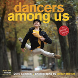 Dancers Among Us - 2016 Calendar Calendars