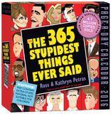 The 365 Stupidest Things Ever Said Page-A-Day - 2016 Boxed Calendar Calendars