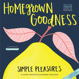 Homegrown Goodness Simple Pleasures - 2016 Calendar Calendars