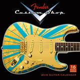Fender Custom Shop Guitars - 2016 Calendar Calendars