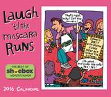 Laugh 'til the Mascara Runs - 2016 Boxed Calendar Calendars