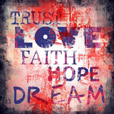 Trust, love, faith, hope, dream Posters by  Fline
