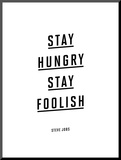 Stay Hungry Stay Foolish Steve Jobs Mounted Print by Brett Wilson