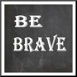 Be Brave Mounted Print by Jean Olivia