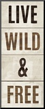 Wood Sign Live Wild and Free on White Panel Mounted Print by Michael Mullan