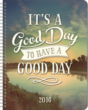 It's a Good Day to Have a Good Day - 2016 17 Month Weekly Planner w/Stickers Calendars
