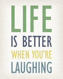 Life is Better When You're Laughing Giclee Print by Tom Frazier