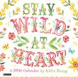 Stay Wild at Heart  - 2016 Calendar Calendars