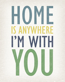 Home is Anywhere I'm with You Giclee Print by Tom Frazier