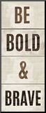 Wood Sign Bold and Brave on White Panel Mounted Print by Michael Mullan