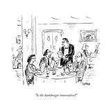 """Is the hamburger innovative?"" - New Yorker Cartoon Premium Giclee Print by David Sipress"