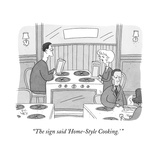 """The sign said 'Home-Style Cooking.' "" - New Yorker Cartoon Premium Giclee Print by Peter C. Vey"