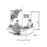 """He was my first client."" - New Yorker Cartoon Premium Giclee Print by Tom Cheney"