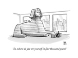 """So, where do you see yourself in five thousand years"" - New Yorker Cartoon Premium Giclee Print by Paul Noth"