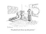 """I'm afraid I can't discuss my other patients."" - New Yorker Cartoon Premium Giclee Print by David Borchart"