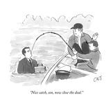 """Nice catch, son, now close the deal."" - New Yorker Cartoon Premium Giclee Print by Carolita Johnson"