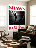 Shawn and his dancers Plakater