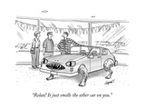 """Relax! It just smells the other car on you."" - New Yorker Cartoon Premium Giclee Print by Tom Cheney"