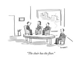 """The chair has the floor."" - New Yorker Cartoon Premium Giclee Print by Liza Donnelly"