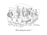 """We're tabling the motion."" - New Yorker Cartoon Premium Giclee Print by David Borchart"