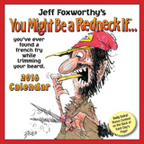 Jeff Foxworthy's You Might Be A Redneck If... Day-to-Day - 2016 Boxed Calendar Calendars