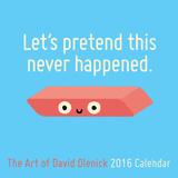 Let's Pretend This Never Happened: The Art of David Olenick - 2016 Calendar Calendars