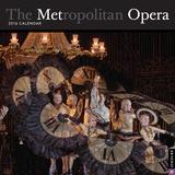 The Metropolitan Opera - 2016 Calendar Calendriers