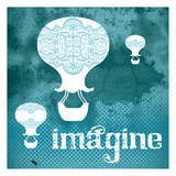 Imagine Teal Posters by Melody Hogan