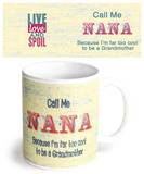 Call Me Nana Mug Taza