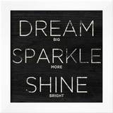 Dream, Sparkle, Shine Prints